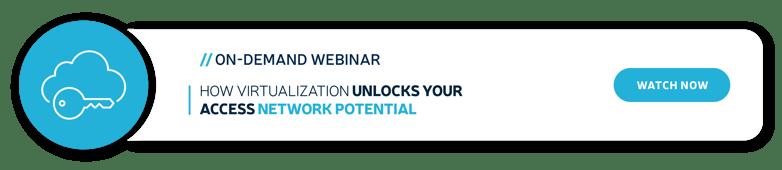 how-virtualization-unlock-your-access-network-potential-on-demand-webinar-blog-banner