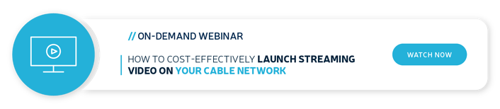 blog-banner-on_demand-webinar-how-to-cost_effectively-launch-streaming-video-on-your-cable-network